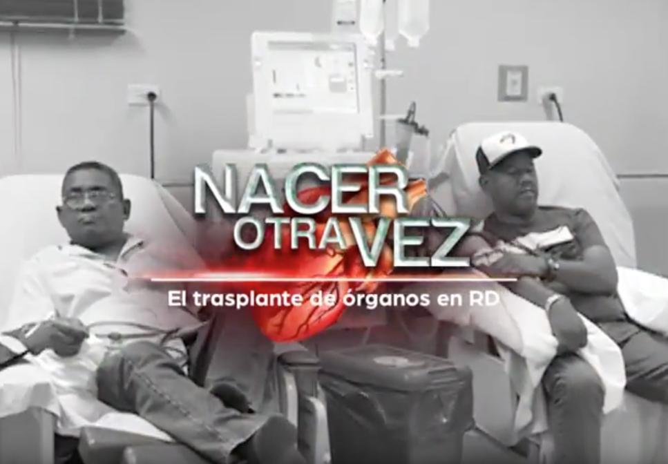 Nacer Otra Vez – El Trasplante de órganos en RD